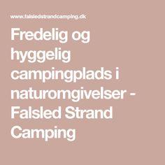 Fredelig og hyggelig campingplads i naturomgivelser - Falsled Strand Camping