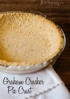an easy to make and perfectly delicious graham cracker crust for pies, cheescakes and more.