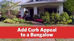 How to Add Curb Appeal to a Bungalow
