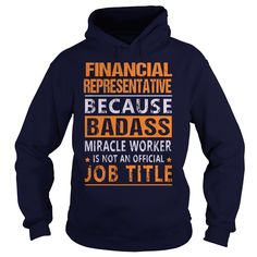 Financial Representative T-Shirts, Hoodies. ADD TO CART ==► https://www.sunfrog.com/LifeStyle/Financial-Representative-94872406-Navy-Blue-Hoodie.html?id=41382