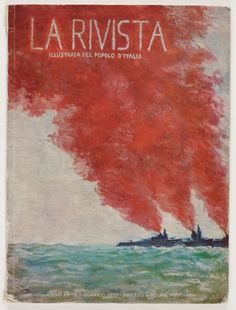 La rivista illustrata del popolo d'Italia - La Rivista, anno XV, n. 1 (Gennaio, front cover: [Color illustration of three battleships with plumes of red smoke rising from their funnels, signed] Sussa Red Smoke, Battleship, Painting, Color, Posters, Art, Italia, Title Page, Art Background