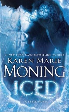 PB #CoverReveal Iced (Fever #6) by Karen Marie Moning #1 New York Times bestselling author Karen Marie Moning picks up where Shadowfever leaves off with Iced, the first book in her hotly anticipated new urban paranormal trilogy set in the world of the blockbuster Fever series.  The year is 1 AWC—After the Wall Crash. The Fae are free and hunting us. It's a war zone out there, and...more Mass Market Paperback Expected publication: August 27th 2013 by Dell (first published October 29th 2012)