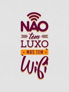 Não tem Luxo mas tem Wifi