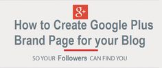 How to Create Google Plus Brand Page for your Blog
