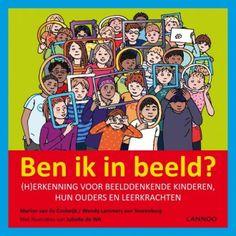Ben ik in beeld? (h)erkenning voor beelddenkende kinderen en hun ouders/leerkrachten Dit is het eerste boek over beelddenken voor kinderen! Misschien heb jij zelf wel met beelddenken te maken. En heb je daarom dit boek in je handen.
