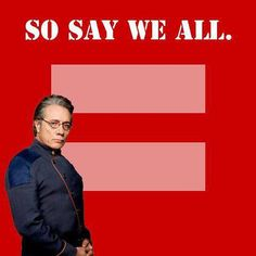 Admiral Adama supports equality