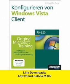 Konfigurieren von Microsoft Windows Vista Client - Original Microsoft Training Examen 70-620 (9783866459205) Orin Thomas , ISBN-10: 3866459203  , ISBN-13: 978-3866459205 ,  , tutorials , pdf , ebook , torrent , downloads , rapidshare , filesonic , hotfile , megaupload , fileserve