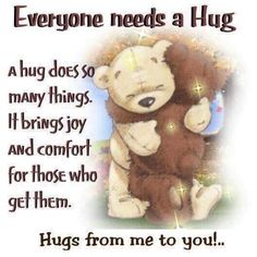 everybody needs a hug quotes cute quote hug friendship quotes support bears. From Michele Hug Friendship, Friendship Quotes Support, Friendship Sayings, Need A Hug Quotes, Cute Quotes, Nice Sayings, Bff Quotes, Happy Quotes, Hugs And Kisses Quotes