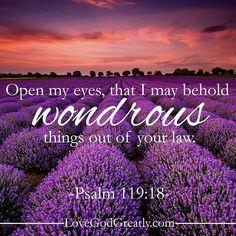 #LoveGodGreatly #Psalm119  Week 1- Thursday Read: Psalm 119:17-24