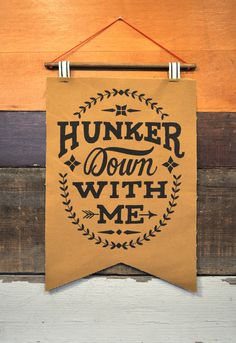 Hunker Down With Me Banner - Brown
