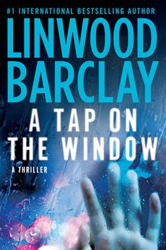 """Read A Tap on the Window thriller crime book by Linwood Barclay . One of the Boston Globe's Best Crime Novels of the Year!One of Suspense Magazine's Best Books of Hailed as """"a sus I Love Books, New Books, Good Books, Books To Read, Thriller Books, Mystery Thriller, Linwood Barclay, Best Crime Novels, So Little Time"""