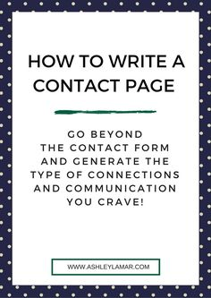 How to write a contact page: Go beyond the contact form and generate the type of connections and communication you crave!