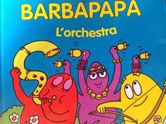 Piccoli Viaggi Musicali: Libro di lettura: Barbapapà, l'orchestra