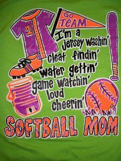 Softball Mom. I so want this!