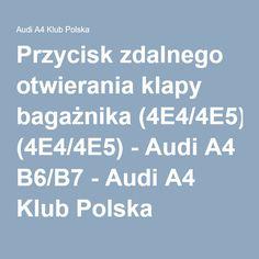 Przycisk zdalnego otwierania klapy bagażnika (4E4/4E5) - Audi A4 B6/B7 - Audi A4 Klub Polska