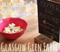 Life on a Canadian Island: Glasgow Glen Farm ~ An Island Gouda Experience