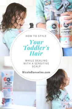 How to Style Your Toddler's Hair while dealing with a sensitive scalp.