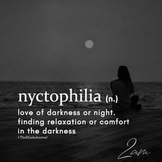 Nyctophilia (n ) Love Of Darkness Or Night The Minds Journal The Words, Unique Words, Beautiful Words, Word Of The Day, Word Porn, Me Quotes, Fun Facts, Inspirational Quotes, Thoughts