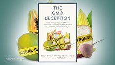Author of 'The GMO Deception' explains the dangers behind genetically modified foods