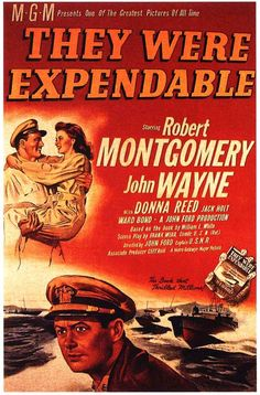 """They Were Expendable"" (1945). Country: United States. Director: John Ford. Cast: Robert Montgomery, John Wayne, Donna Reed, Ward Bond"