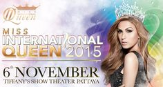Miss International Queen 2015 – Live Streaming Coverage Beauty Pageant, Transgender, Show, Pageants, Queen, Entertainment, Celebrities, Infographics, Articles