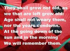 They shall not grow old, as we that are left grow old: Age shall not weary them, nor the years condemn. At the going down of the sun and in the morning, We will remember them Armistice Day, Remembrance Sunday, Lest We Forget, In God We Trust, Modern Times, Old Pictures, Family History, Great Britain, Inspire Me