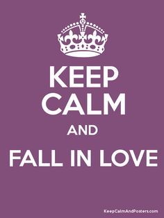 Keep Calm and FALL IN LOVE  Poster
