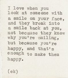 So true! I smile at people ALL the time, and I can tell the happy people from the sad because they smile back.....