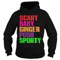 shirt Scary, Baby, Ginger, Posh, Sporty LIMITED TIME ONLY. ORDER NOW if you like, Item Not Sold Anywhere Else. Amazing for you or gift for your family members and your friends. Thank you! #baby
