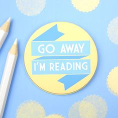 Go Away I'm Reading Badge // Pocket Mirror // Keyring. Book Gifts. Book Lover. Literary Gifts. Books. Reading. Library. Pin. Badge. Button.