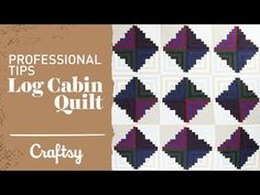 Log cabin quilt project: Tips for professional results | Craftsy Quilting Tutorial - YouTube