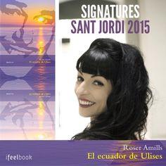 Signatures de Sant Jordi 2015 | 'El ecuador de Ulises', Roser Amills | Roser Amills