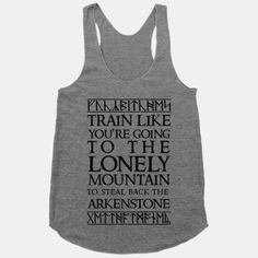 Train Like You're Going To The Lonely Mountain To Steal Back The Arkenstone   HUMAN   T-Shirts, Tanks, Sweatshirts and Hoodies
