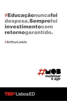 """Neste fim de semana fantástico de verão, afirmamos que """"Educação nunca foi despesa. Sempre foi investimento com retorno garantido."""" Arthur Lewis  Bilhetes em: http://tedxlisboa.com #tedxlisboa #tedxlisboaed #mob"""
