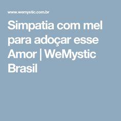 Simpatia com mel para adoçar esse Amor | WeMystic Brasil