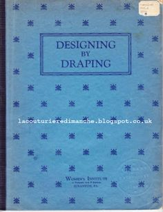 two free pdfs  Draping and Dress Design 1935 Designing By Draping 1936