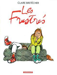 """""""les frustrés"""" de Claire Bretecher."""