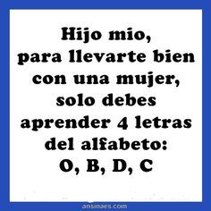 Para llevarte bien con una mujer debes aprender 4 letras | AnsinaEs.com AnsinaEs.com Crazy Funny Memes, Wtf Funny, Funny Quotes, Mexican Humor, Writing Skills, Friendship Quotes, Einstein, Laughter, Funny Pictures
