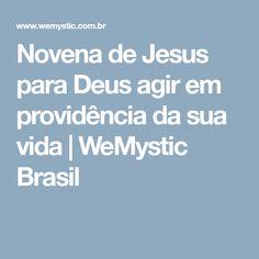 Novena de Jesus para Deus agir em providência da sua vida   WeMystic Brasil