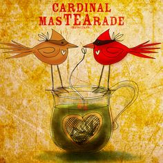 Cardinal MasTEArade. What my #Tea says to me October 30th. Cheers :)