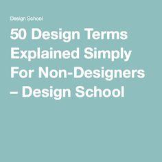 50 Design Terms Explained Simply For Non-Designers – Design School