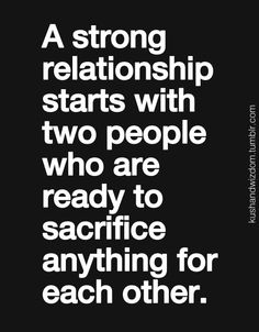 A strong relationship : about love : sacrifice : between two people ONLY : quotes and sayings