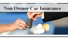 Awesome Auto Refinancing: The non owner car insurance policy cover the damage cause to someone's body or...  Non Owner Car Insurance