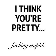 omg hahahaha hahaha hahaha love this. I would love to tell some people this to their face, but the piece must be kept LOL