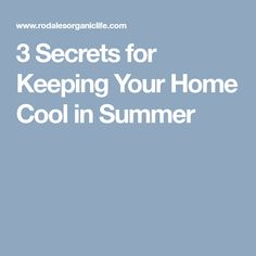3 Secrets for Keeping Your Home Cool in Summer Keep Cool, Beat The Heat, The Secret, Conditioner, Summer, Home, Summer Time, Ad Home, Homes