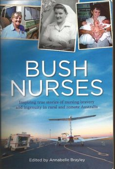 Bush Nurses - Inspiring True Stories of Nursing Bravery - Paperback - S/Hand