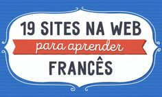 19 sites gratuitos para aprender francês na web