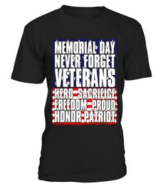 Memorial day never forget veterans hero sacrifice freedom - Limited Edition