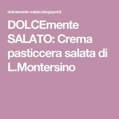 DOLCEmente SALATO: Crema pasticcera salata di L.Montersino