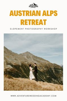 Looking to start an elopement photography business? Come to the Austrian Alps Retreat from the Adventure Wedding Academy and learn how to build an elopement business. Post Wedding, Photography Business, Alps, Wedding Season, Adventure, Learning, Travel, Viajes, Fotografie